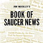 Jim Moseley's Book of Saucer News | James W. Moseley