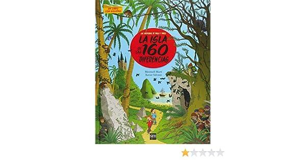 La isla de las 160 diferencias Para aprender más sobre: Amazon.es: Meritxell Martí Orriols, Xavier Salomó Fisa: Libros