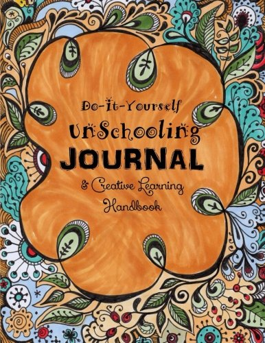 Download do it yourself unschooling journal creative learning download do it yourself unschooling journal creative learning handbook homeschooling handbooks book pdf audio id9bjx02k solutioingenieria