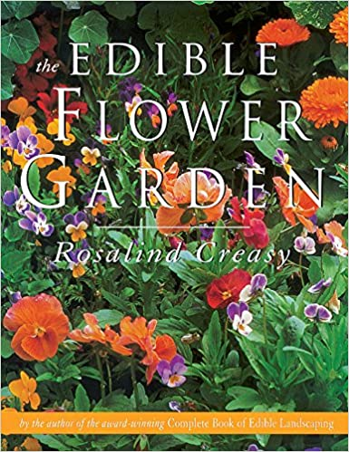 The edible flower garden edible garden series rosalind creasy the edible flower garden edible garden series rosalind creasy 9789625932934 amazon books ccuart Images