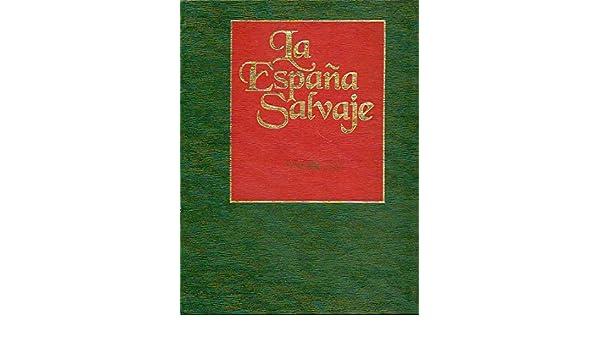 LA ESPAÑA SALVAJE. Vol. 1.EL BOSQUE MEDITERRÁNEO. I. ECOSISTEMAS ...