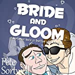 Bride and Gloom: Sometimes Love Is Better Off Blind (A Laugh Out Loud Comedy Sequel) | Pete Sortwell