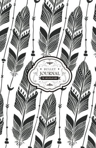 Bullet Journal: Bohemian Feathers - Perfect To-do list, Planner, Sketchbook & Diary (Bullet Journal for Beginners) (Volume 3)