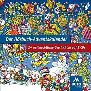 Der Hörbuch-Adventskalender. 24 weihnachtliche Geschichten Hörbuch