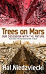 Trees on Mars: Our Obsession with the...