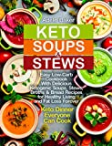 Keto Soups and Stews: Easy Low-Carb Cookbook With Delicious Ketogenic Soups, Stews, Broths & Bread Recipes for Healthy Living and Fat Loss Forever. Keto … Everyone Can Cook (keto soup cookbook 1)