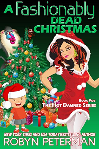 A Fashionably Dead Christmas: Hot Damned Series, Book 5 (Floor Cloths For Sale)