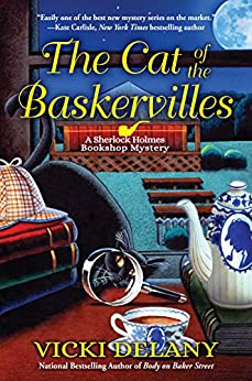 The Cat of the Baskervilles: A Sherlock Holmes Bookshop Mystery by [Vicki Delany]