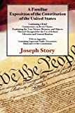 A Familiar Exposition of the Constitution of the United States : Containing a Brief Commentary on Every Clause, Explaining the True Nature, Story, Joseph, 1616192720