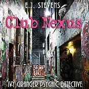 Club Nexus: Ivy Granger, Psychic Detective | E. J. Stevens