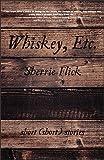 Whiskey, Etc.: Short (short) stories