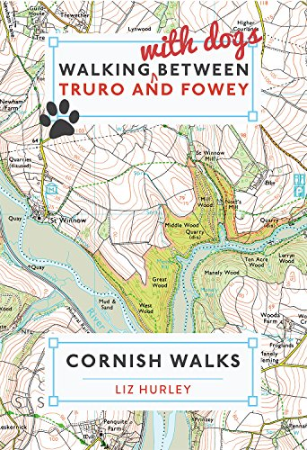 Walking with Dogs between Truro and Fowey (Walks in Cornwall Book 3)