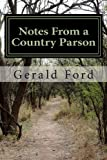 Notes from a Country Parson, Gerald Ford, 1470006227