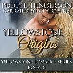 Yellowstone Origins: Yellowstone Romance Series, Book 6 | Peggy L Henderson