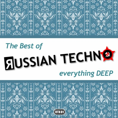 The Best Of Russian Techno - Everything DeEP