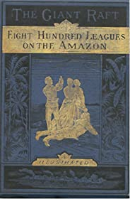 Eight hundred leagues on the Amazon (Illustrated/Hetzel edition) (Voyages Extraordinaires Book 21) (English Edition)
