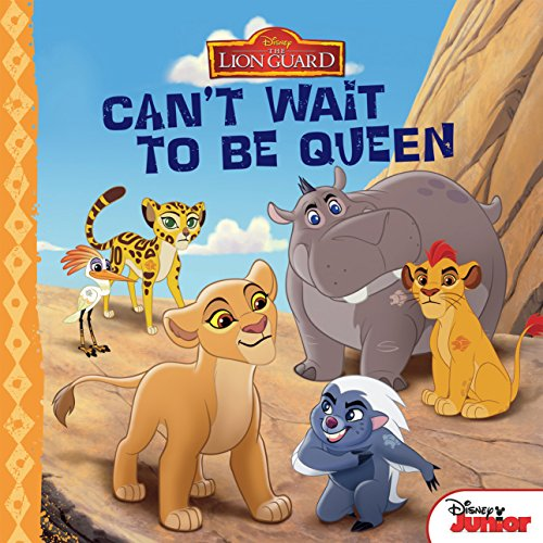 Lion Guard: Can''t Wait to be Queen (Disney Storybook (eBook)) (School Can Wait compare prices)