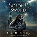Soldier Sword: The Teralin Sword, Book 2 Audiobook by D.K. Holmberg Narrated by Derek Perkins