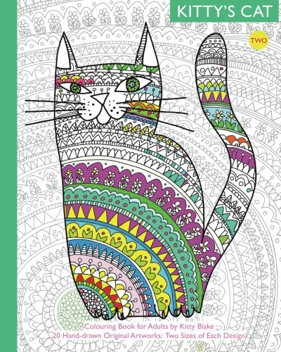Kitty's Cat: Colouring Book for Adults: Twenty More Patterned, Paper Cats. Essential in Any Colouring Book for Grown-ups Collection. A Perfect gift for a Cat Lover (Volume 2)