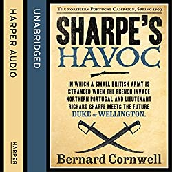 Sharpe's Havoc: The Northern Portugal Campaign, Spring 1809