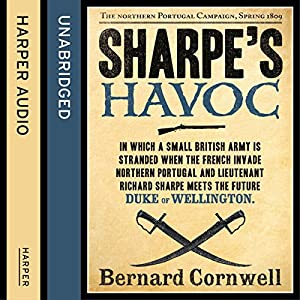 Sharpe's Havoc: The Northern Portugal Campaign, Spring 1809 Audiobook