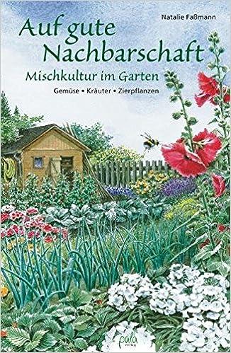 Auf Gute Nachbarschaft Mischkultur Im Garten Gemüse Kräuter