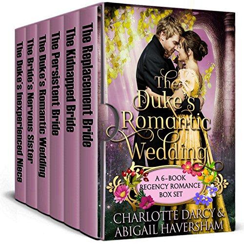The Duke's Romantic Wedding: A 6 Book Regency Romance Box Set cover