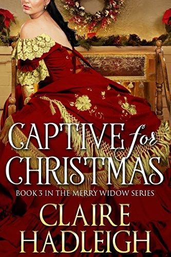 Captive for Christmas: A Regency Novella (The Merry Widows Book 3)