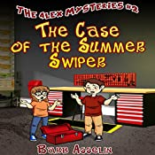 The Case of the Summer Swiper: The Alex Mysteries, Book 2 | Barb Asselin