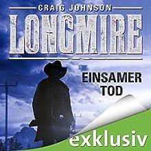 Einsamer Tod (Longmire 2) Hörbuch von Craig Johnson Gesprochen von: Hans Jörg Krumpholz