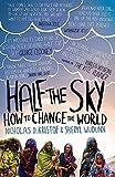 Half The Sky: How to Change the World by Nicholas D.; WuDunn, Sheryl Kristof(1905-07-02)