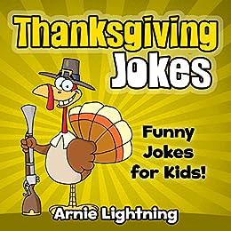 Thanksgiving Jokes: Funny Thanksgiving Jokes for Kids by [Lightning, Arnie]