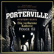 Die verlorene Kolonie (Porterville 2)   Anette Strohmeyer, Ivar Leon Menger