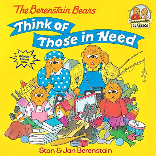 The Berenstain Bears Think of Those in Need (First Time Books(R)) -