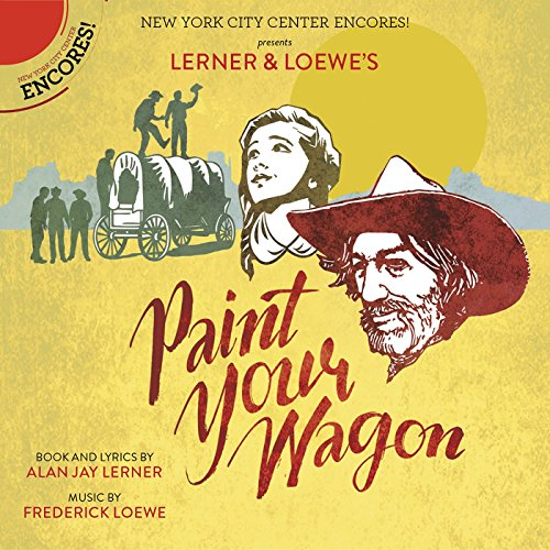 Paint Your Wagon (Encores! Cas...