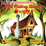 Red Riding Hood and the Wolf (Fractured fairytale SeriesTM) (Volume 1)