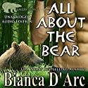 All About the Bear: Grizzly Cove, Book 1 Hörbuch von Bianca D'Arc Gesprochen von: Rhiannon Angell
