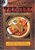 img - for Classic Tex Mex and Texas Cooking by Sheryn R. Jones (2008-03-01) book / textbook / text book