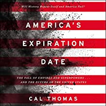 America's Expiration Date: The Fall of Empires and Superpowers...and the Future of the United States