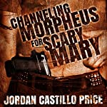 Channeling Morpheus for Scary Mary | Jordan Castillo Price
