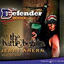 The Battle Begins: The Defender Audiobook by Jerry Ahern Narrated by Greg Thomas