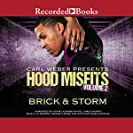 Hood Misfits Volume 2: Carl Weber Presents | Storm,Brick
