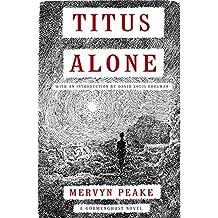 Titus Alone (Gormenghast Book 3)