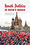 Youth Politics in Putin's Russia: Producing Patriots and Entrepreneurs (New Anthropologies of Europe)
