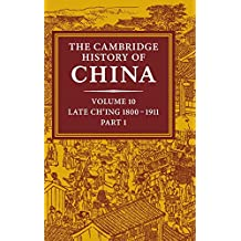 The Cambridge History of China, Volume 10, Late Ch'ing, 1800-1911, Part 1