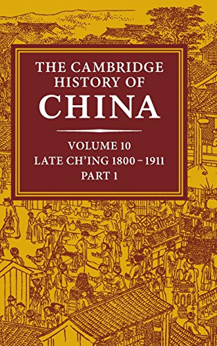 The Cambridge History of China: Volume 10, Late Ch'ing 1800-1911, Part 1