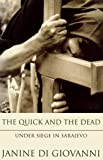 The Quick and the Dead: Under Siege in Sarajevo