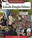 The Lincoln-Douglas Debates, Michael Burgan, 0756516323