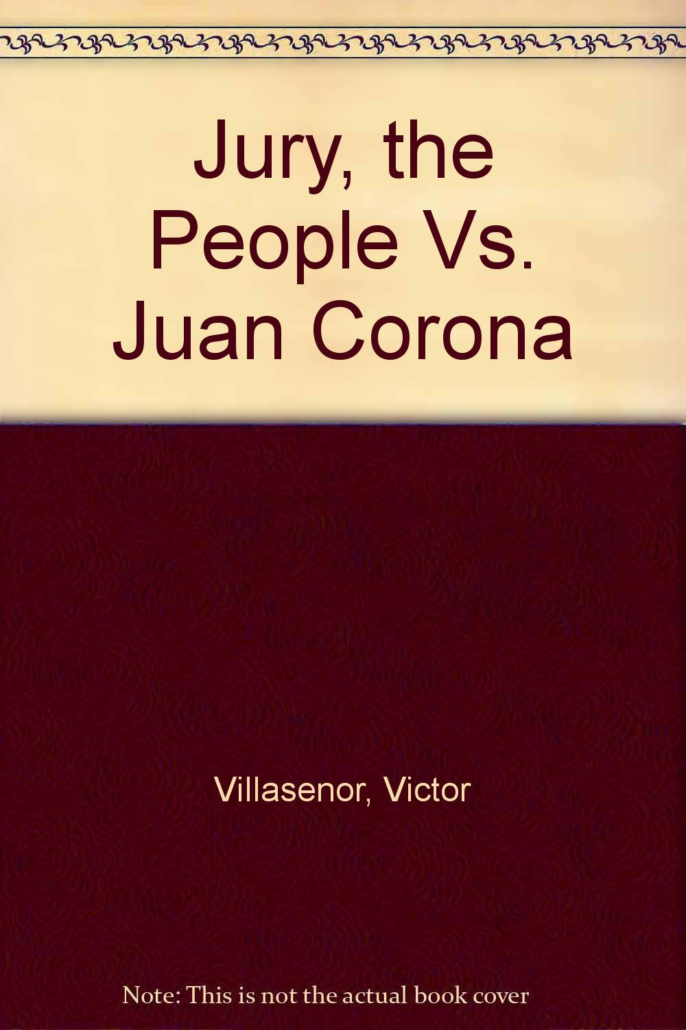 jury the people vs juan corona victor villasenor jury the people vs juan corona victor villasenor 9780316903004 com books