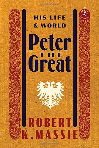 Peter The Great: His Life And World (Modern Library)